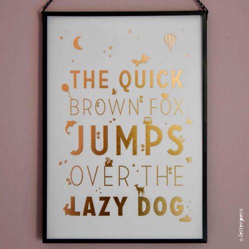 Letterpers-Letterpers-geboortekaart-Letterpers_letterpress_poster_quick_brown_fox_gold_copper_koper_foil_DSC_3818